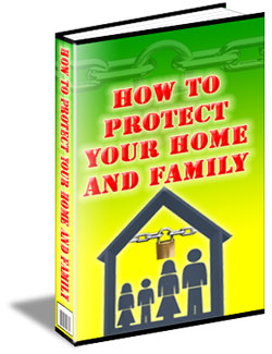 'How To Protect Your Home And Family'